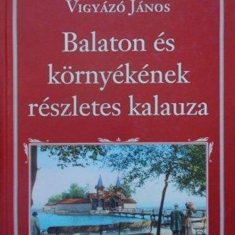 Balaton és környékének részletes kalauza