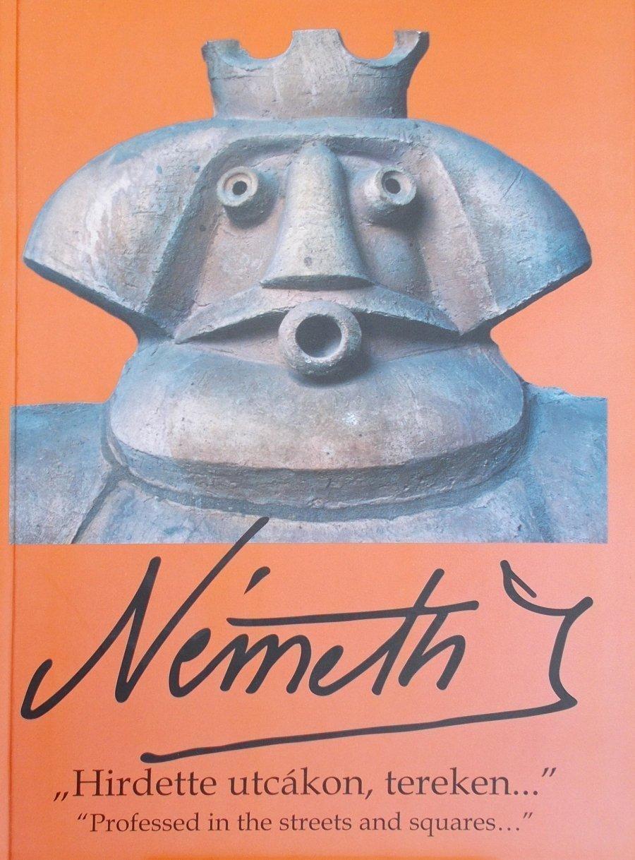 """""""Hirdette utcákon, tereken..."""" Németh János művei köztereken és középületekben"""