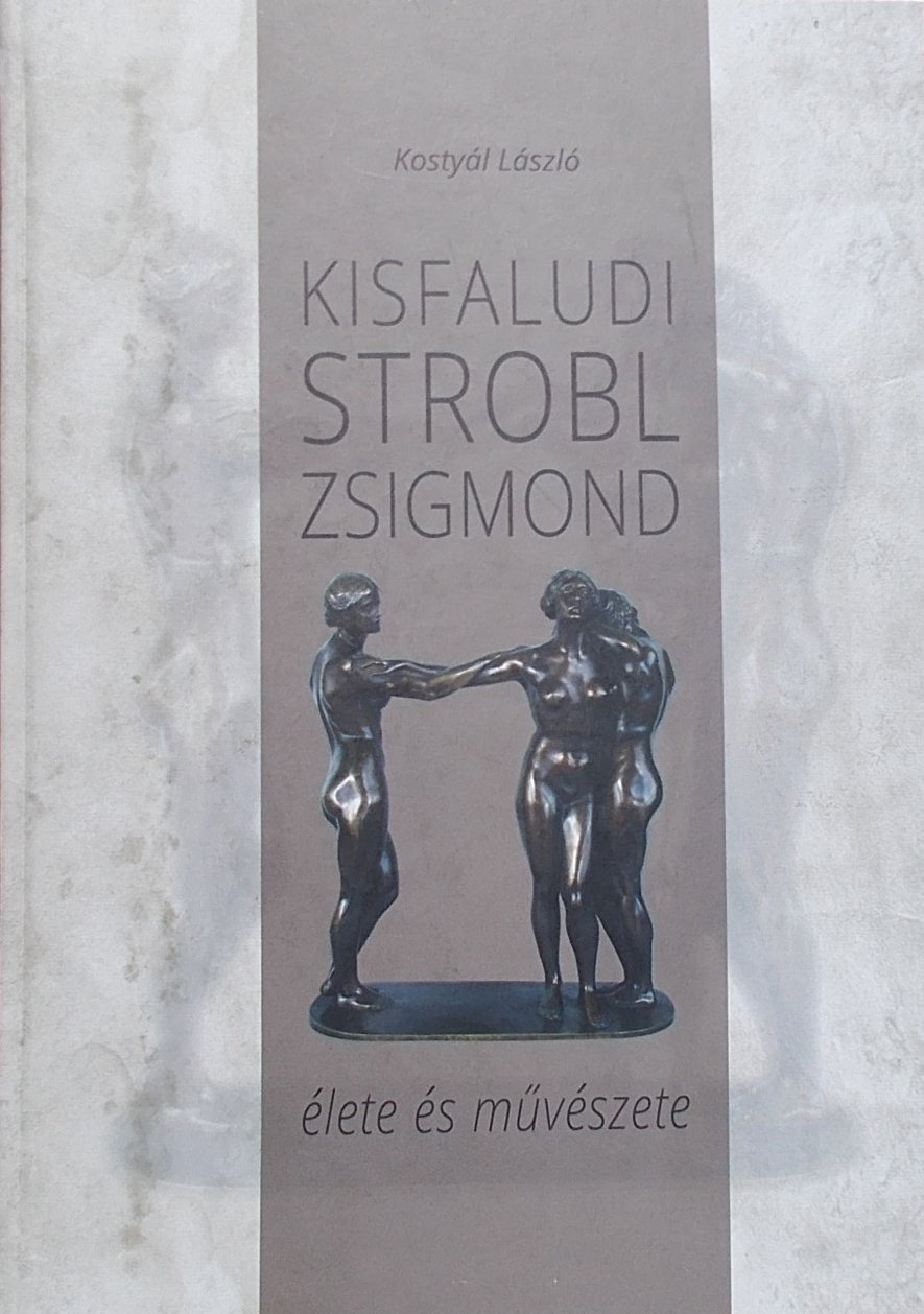 Kisfaludi Strobl Zsigmond élete és művészete