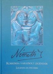 Korsókra varázsolt legendák - Németh János figurális díszítésű edényei