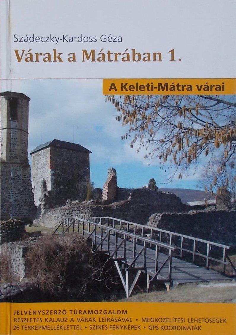 Várak a Mátrában 1. (A Keleti-Mátra várai)