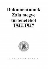 Dokumentumok Zala megye történetéből 1944-1947