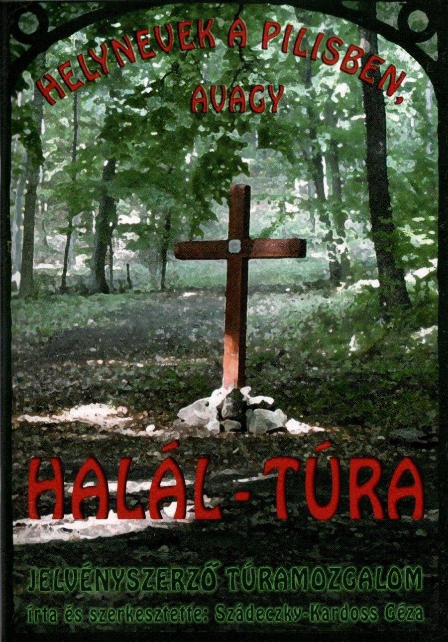 Helynevek a Pilisben avagy Halál-túra
