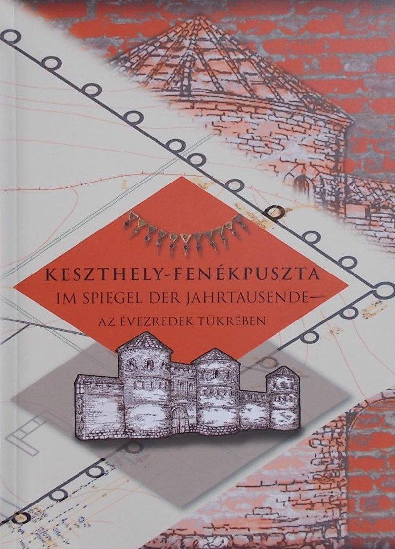 Keszthely - Fenékpuszta im Spiegel der Jahrtausende - az évezredek tükrében