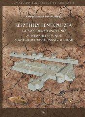 Keszthely-Fenékpuszta: Katalog der Befunde und ausgewählter Funde sowie neue Forschungsergebnisse