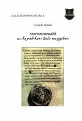 Szerzetesrendek az Árpád-kori Zala megyében