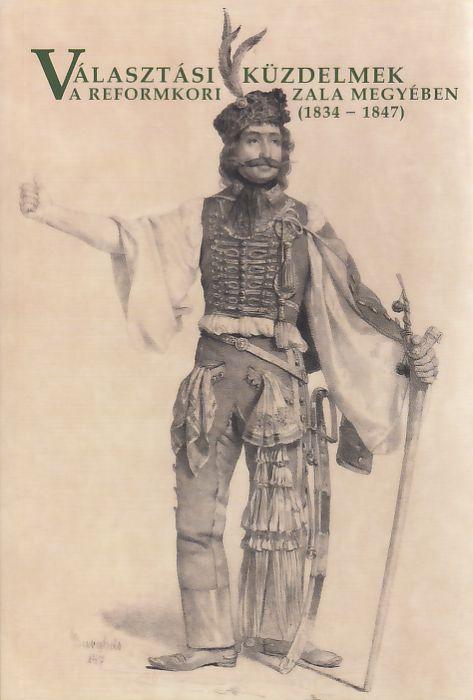 Választási küzdelmek a reformkori Zala megyében (1834-1847)