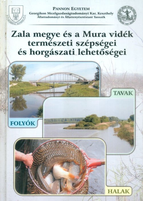 Zala megye és a Mura vidék természeti szépségei és horgászati lehetőségei