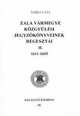 Zala vármegye közgyűlési jegyzőkönyveinek regesztái II