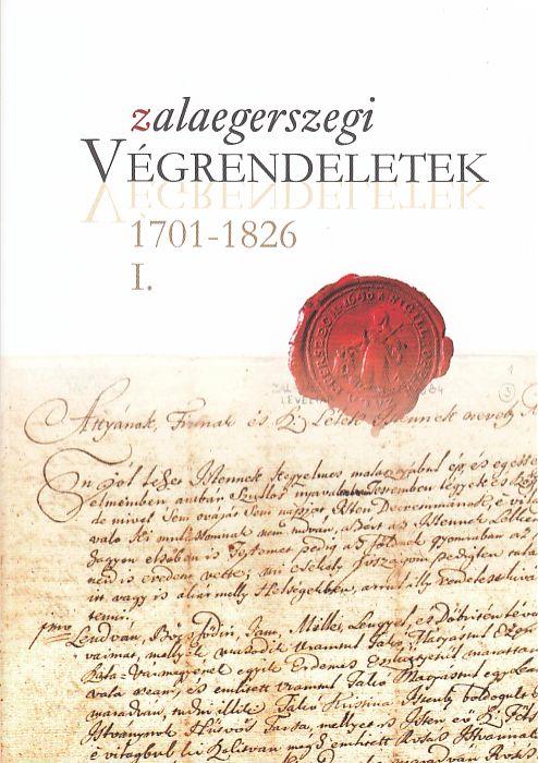 Zalaegerszegi végrendeletek 1701-1826 I.