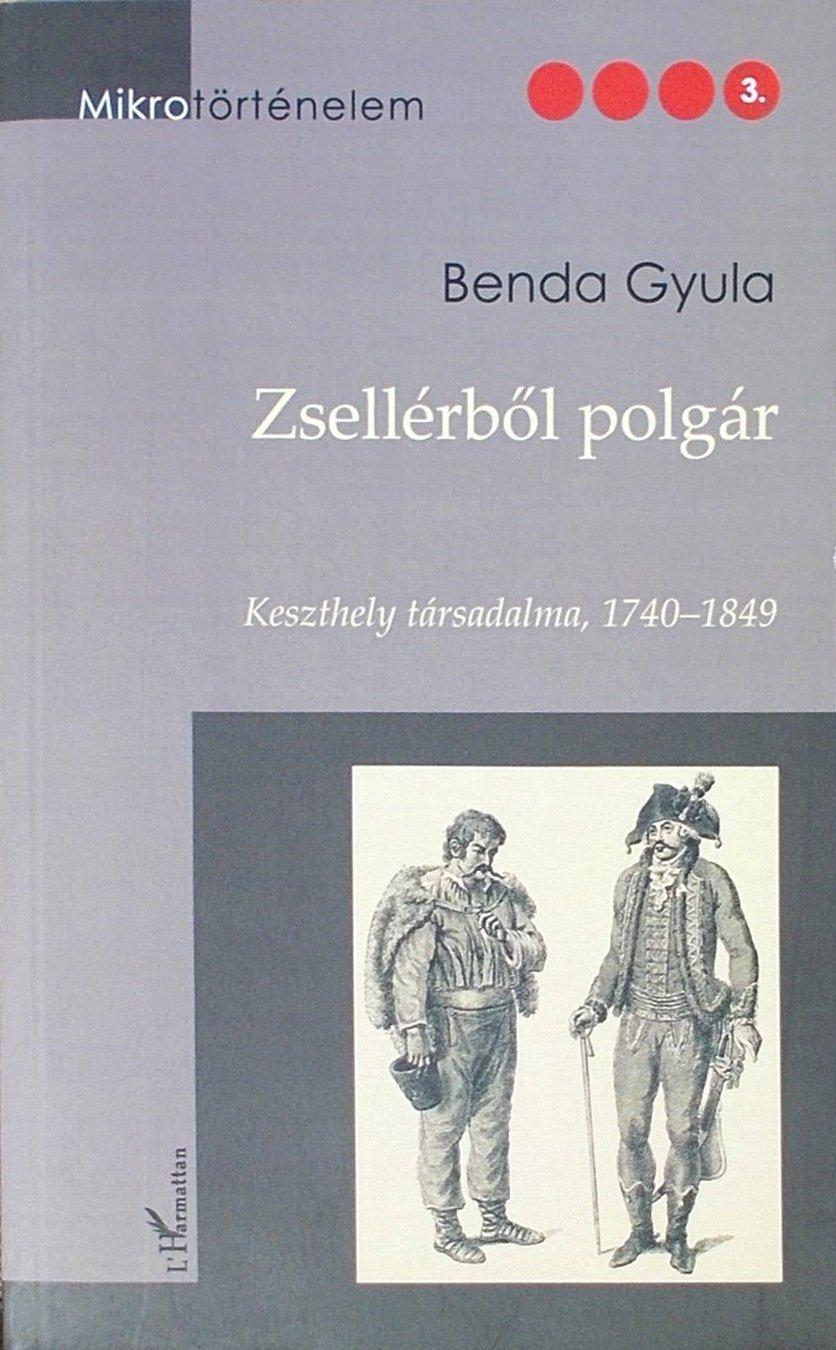 Zsellérből polgár - Keszthely társadalma 1740-1849
